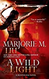 Liu, Marjorie M.: A Wild Light (A Hunter Kiss Novel)