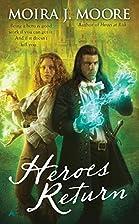 Heroes Return by Moira J. Moore