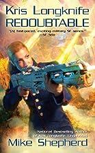 Kris Longknife: Redoubtable by Mike Shepherd