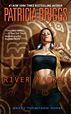River Marked (Mercy Thompson, Book 6) by…