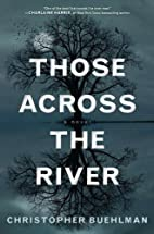 Those Across the River by Christopher…