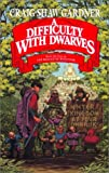 Gardner, Craig Shaw: A Difficulty with Dwarves