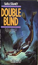 Double Blind by Sara Stamey