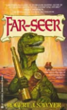 Far-Seer by Robert J. Sawyer