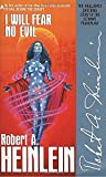 Heinlein, Robert Anson: I Will Fear No Evil