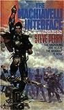 Perry, Steve: The Machiavelli Interface #3 (The Matador Trilogy, No 3)