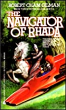 Navigator Of Rhada by Robert Cham Gilman