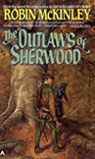 The Outlaws of Sherwood by Robin McKinley