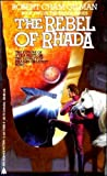 Gilman, Robert C.: The Rebel of Rhada