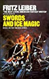 Fritz Leiber: Swords And Ice Magic (Fafhrd and the Gray Mouser, Book 6)