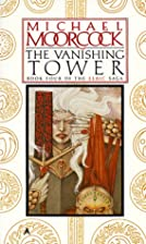 The Vanishing Tower (Elric Saga, Book 4) by…