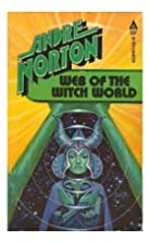 Web of the Witch World by Andre Norton