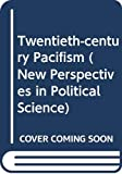 Brock, Peter: Twentieth-century Pacifism (New Perspectives in Pol. Sci.)