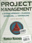 Kerzner, Harold: Project Management/Project Management Workbook: A Systems Approach to Planning, Scheduling, and Controlling (Industrial Engineering Series)
