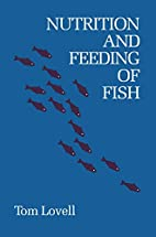 Nutrition and Feeding of Fish by Tom Lovell