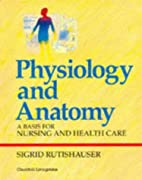 Physiology and Anatomy: A Basis for Nursing…