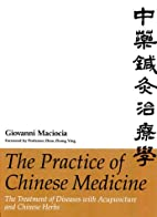 The Practice of Chinese Medicine: The…