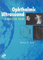 Ophthalmic Ultrasound: A Practical Guide by…