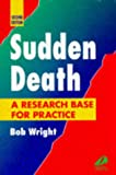 Wright, Bob: Sudden Death: A Research Base for Practice