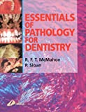 McMahon, R. F. T.: Essentials of Pathology for Dentistry