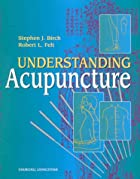 Understanding Acupuncture by Stephen J.…
