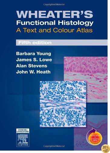TWheater's Functional Histology: A Text and Colour Atlas, 5th Edition