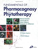 Williamson, Elizabeth M.: Fundamentals of Pharmacognosy and Phytotherapy