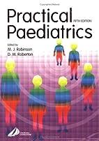 Practical Pediatrics, 5e by Michael South