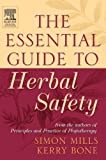 Mills, Simon: The Essential Guide to Herbal Safety