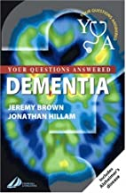 Dementia: Your Questions Answered, 1e by…
