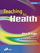 Teaching for Health by Alice Kiger