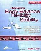 Maintaining Body Balance, Flexibility &…