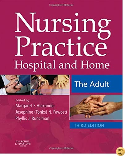 Nursing Practice: Hospital and Home - The Adult, 3e