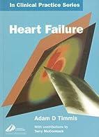 Heart Failure by Adam D. Timmis