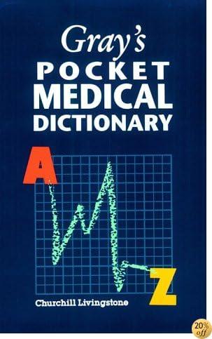 Gray's Pocket Medical Dictionary, 1e (Gray's Anatomy)