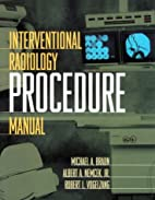 Interventional Radiology Procedure Manual by…