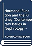 Brenner, Barry M.: Hormonal Function and the Kidney (Contemporary Issues in Nephrology Series)