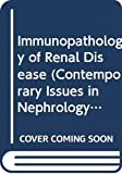 Wilson, Curtis B.: Immunopathology of Renal Disease (Contemporary Issues in Nephrology)