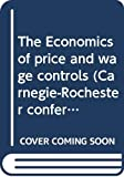 Meltzer, Allan H.: The Economics of Price and Wage Controls
