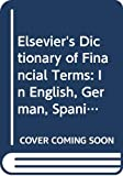 Thomson, F.J.: Elsevier&#39;s Dictionary of Financial Terms