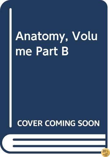 TAnatomy, Volume Part B