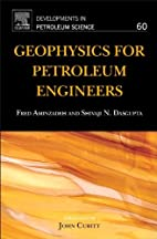 Geophysics for Petroleum Engineers, Volume…
