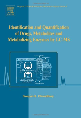 identification-and-quantification-of-drugs-metabolites-and-metabolizing-enzymes-by-lc-ms-volume-6-progress-in-pharmaceutical-and-biomedical-analysis