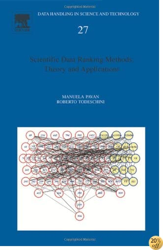 Scientific Data Ranking Methods, Volume 27: Theory and Applications (Data Handling in Science and Technology)