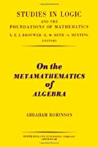 On the metamathematics of algebra by Abraham…