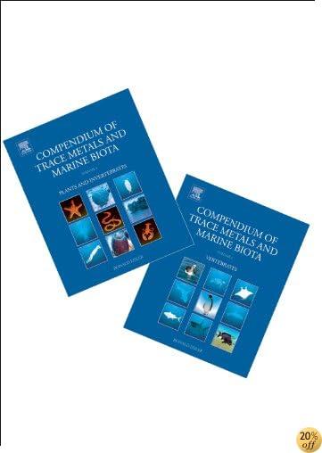 Compendium of Trace Metals and Marine Biota: Vol 1: Plants and Invertebrates Vol 2: Vertebrates