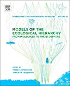 Models of the Ecological Hierarchy, Volume…
