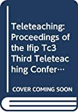 Davies, Gordon: Teleteaching. IFIP Transactions A: Computer Science and Technology