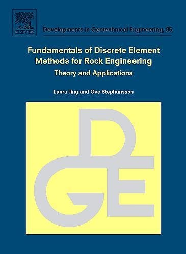 fundamentals-of-discrete-element-methods-for-rock-engineering-theory-and-applications-volume-85-developments-in-geotechnical-engineering