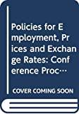 Meltzer, Allan H.: Policies for Employment, Prices, and Exchange Rates